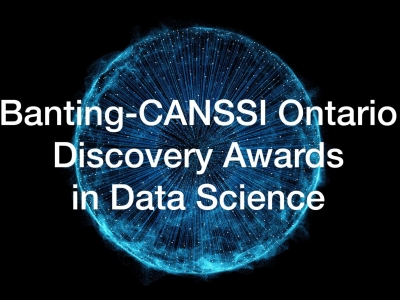 Photo for the news post: Now Open: 2020 Banting-CANSSI Ontario Discovery Awards in Data Science